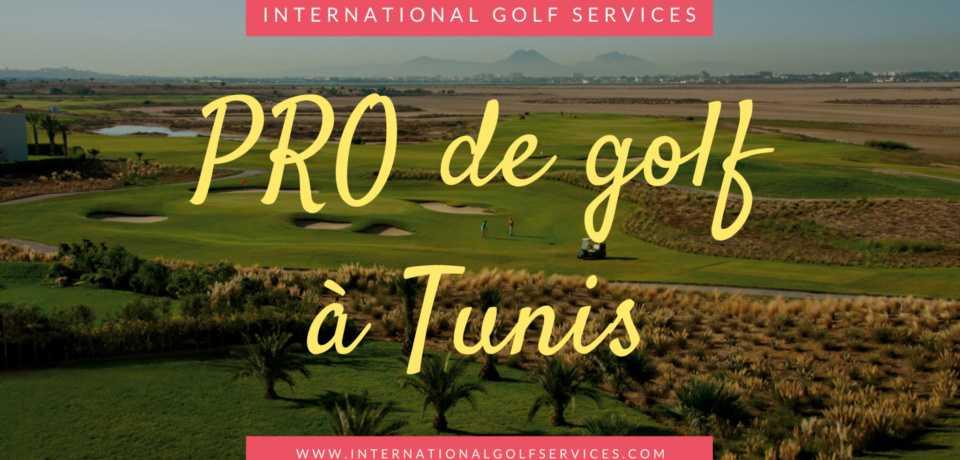 Les Pros de Golf à Tunis